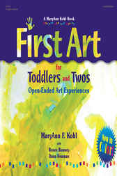 First Art for Toddlers and Twos by MaryAnn F. Kohl