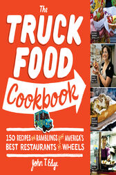 The Truck Food Cookbook by John T Edge