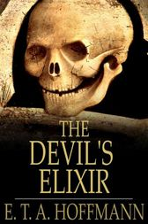 The Devil's Elixir by E. T. A. Hoffmann