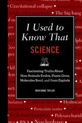 I Used to Know That: Science by Marianne Taylor