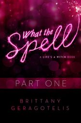 What the Spell Part 1