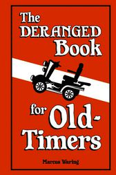 The Deranged Book for Old-Timers by Marcus Waring