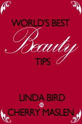 World's best beauty tips by Cherry Maslen