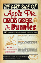 The Dark Side of Apple Pie, Baby Food, and Bunnies by Ken Lytle