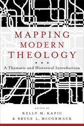 Mapping Modern Theology by Kelly M. Kapic