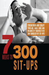 7 Weeks to 300 Sit-Ups by Brett Stewart