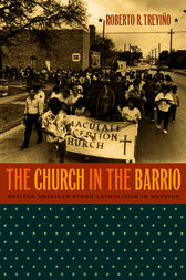 Church in the Barrio by Roberto R. Treviño