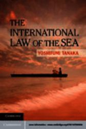 The International Law of the Sea by Yoshifumi Tanaka