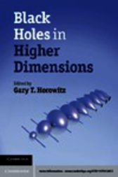 Black Holes in Higher Dimensions by Gary T. Horowitz