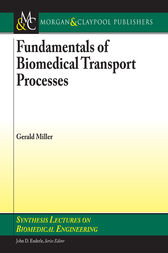 Fundamentals of Biomedical Transport Processes by Gerald Miller