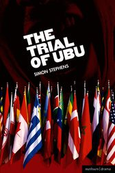 The Trial of Ubu by Simon Stephens