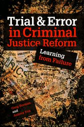 Trial & Error in Criminal Justice Reform