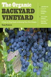 The Organic Backyard Vineyard by Tom Powers