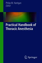 Practical Handbook of Thoracic Anesthesia by Philip M. Hartigan