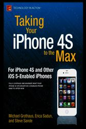 Taking Your iPhone 4S to the Max by Erica Sadun