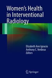 Women's Health in Interventional Radiology by Elizabeth Ignacio