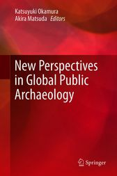 New Perspectives in Global Public Archaeology by Katsuyuki Okamura