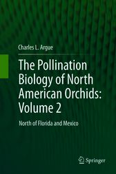 The Pollination Biology of North American Orchids: Volume 2 by Charles L. Argue