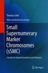 Small Supernumerary Marker Chromosomes (sSMC) by Thomas Liehr