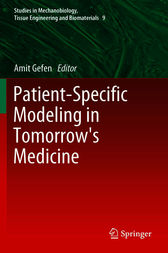 Patient-Specific Modeling in Tomorrow's Medicine by Amit Gefen