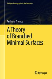 A Theory of Branched Minimal Surfaces by Anthony Tromba