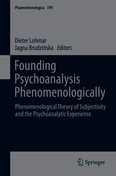 Founding Psychoanalysis Phenomenologically by unknown