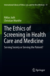 The Ethics of Screening in Health Care and Medicine by Niklas Juth