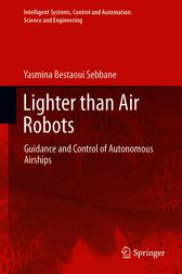 Lighter than Air Robots by Yasmina Bestaoui Sebbane