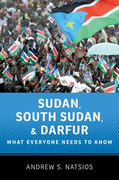 Sudan, South Sudan, and Darfur by Andrew S. Natsios
