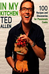 In My Kitchen by Ted Allen