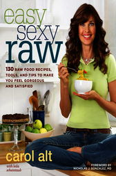Easy Sexy Raw by Carol Alt