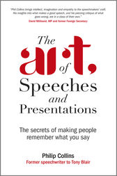 The Art of Speeches and Presentations by Philip Collins