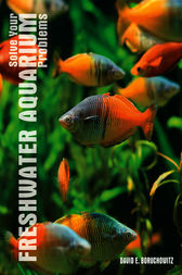 Freshwater Aquarium Problem Solver by David E. Boruchowitz