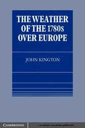 The Weather of the 1780s Over Europe by John Kington