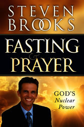 Fasting and Prayer by Steven Brooks