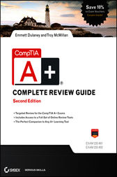 CompTIA A+ Complete Review Guide by Emmett Dulaney