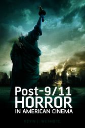 Post-9/11 Horror in American Cinema by Jr. Wetmore