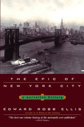 The Epic of New York City by Edward Robb Ellis