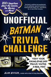 The Unofficial Batman Trivia Challenge by Alan Kistler