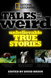 National Geographic Tales of the Weird by David Braun