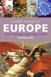 A Short History of Europe by Gordon Kerr
