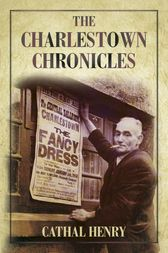 The Charlestown Chronicles by Cathal Henry