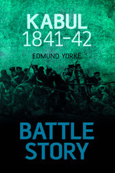 Battle Story: Kabul 1842 by Edmund Yorke