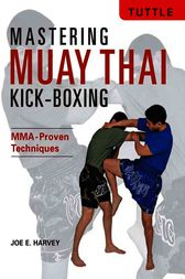 Mastering Muay Thai Kick-Boxing
