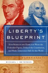 Liberty's Blueprint by Michael Meyerson