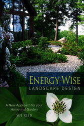 Energy-Wise Landscape Design by Sue Reed