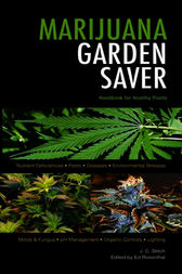 Marijuana Garden Saver by J.  C. Stitch