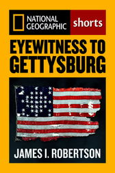 Eyewitness to Gettysburg by Stephen G. Hyslop
