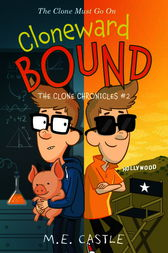 Cloneward Bound: The Clone Chronicles #2