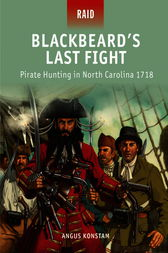 Blackbeard's Last Fight - Pirate Hunting in North Carolina 1718 by Angus Konstam
